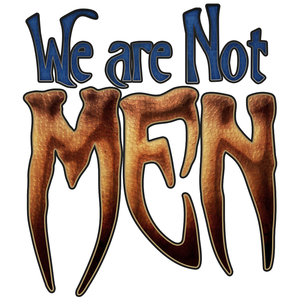 We are not men Game of Thrones Quote